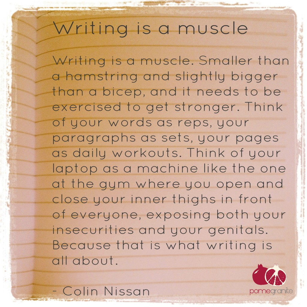 Writing is a muscle