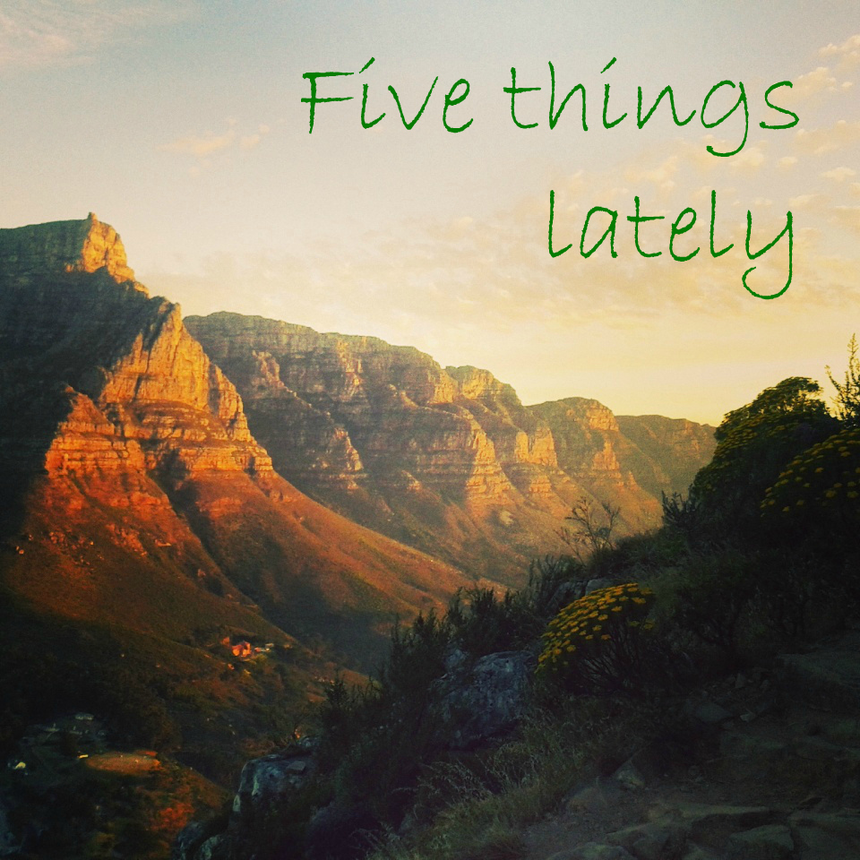 five things lately