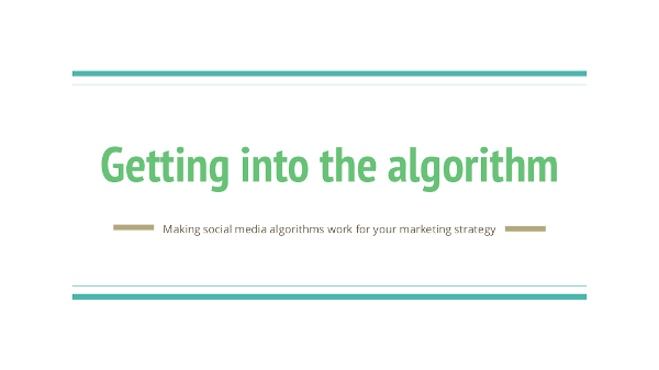 Making social media algorithms work for your marketing strategy
